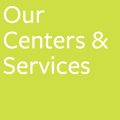 Our Centers & Services